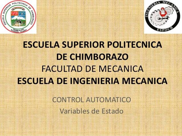 ESCUELA SUPERIOR POLITECNICADE CHIMBORAZOFACULTAD DE MECANICAESCUELA DE INGENIERIA MECANICACONTROL AUTOMATICOVariables de ...