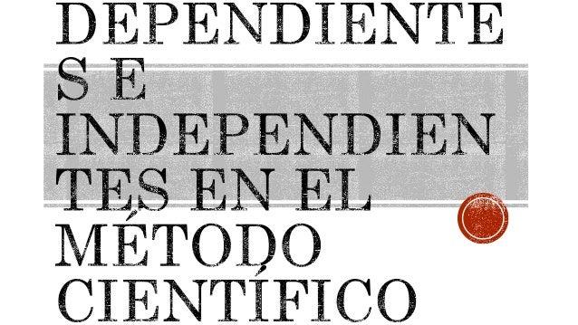 Variables dependientes e independientes en el método científico
