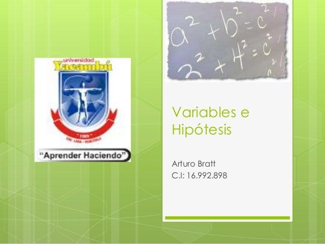 Variables e Hipótesis Arturo Bratt C.I: 16.992.898
