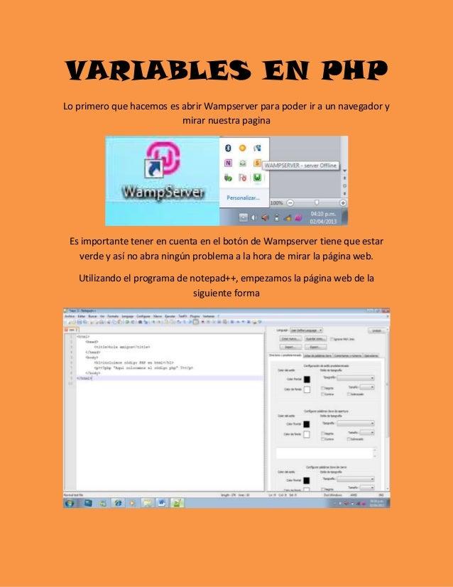 VARIABLES EN PHPLo primero que hacemos es abrir Wampserver para poder ir a un navegador y                          mirar n...