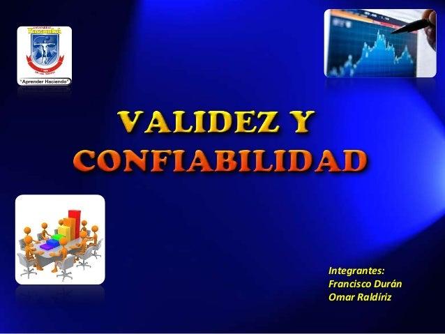 Integrantes: Francisco Durán Omar Raldíriz