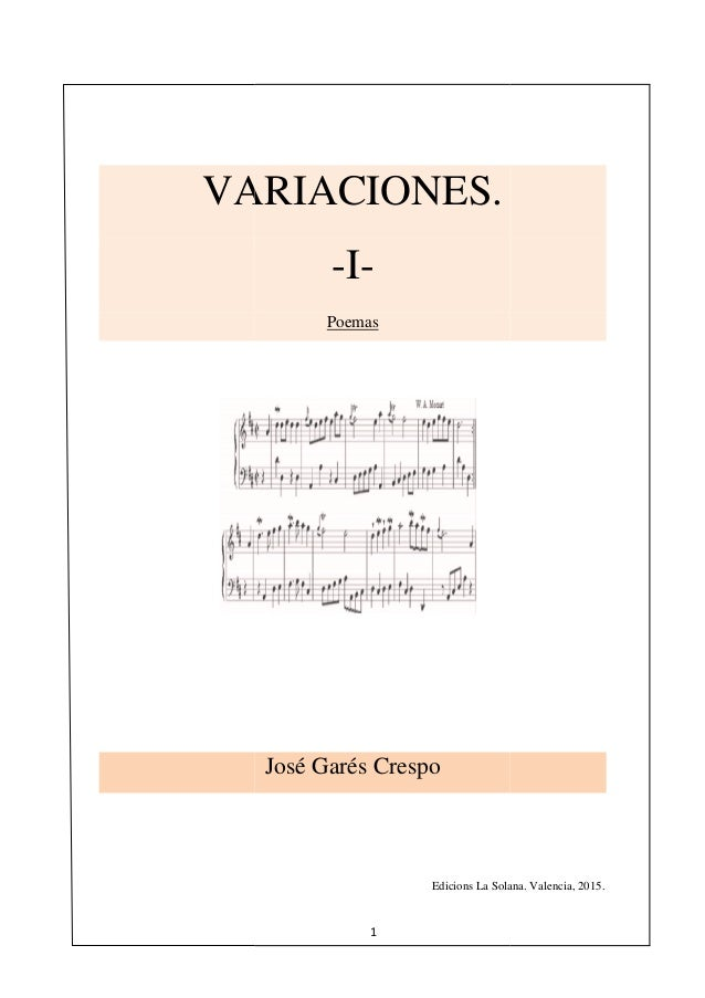 VARIACIONES 1 VARIACIONES. -I- Poemas José Garés Crespo Edicions La Solana. Valencia, 2015.Edicions La Solana. Valencia, 2...