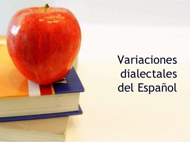 Variaciones dialectales del Español