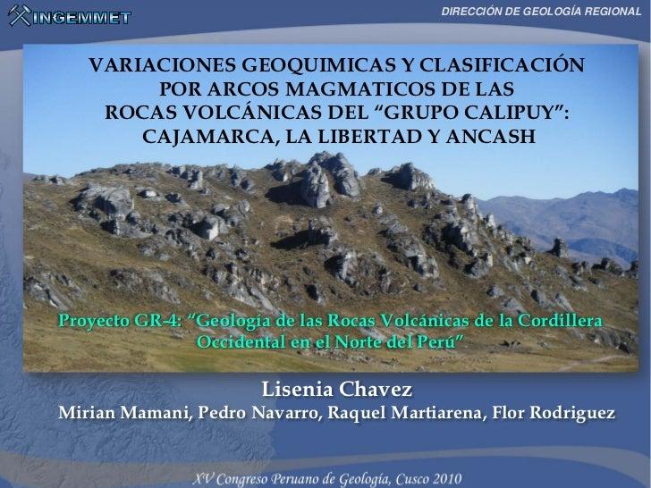 DIRECCIÓN DE GEOLOGÍA REGIONAL   VARIACIONES GEOQUIMICAS Y CLASIFICACIÓN        POR ARCOS MAGMATICOS DE LAS    ROCAS VOLCÁ...