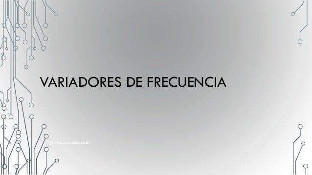 VARIADORES DE FRECUENCIA FRANCISCO LUQUE LUQUE 1