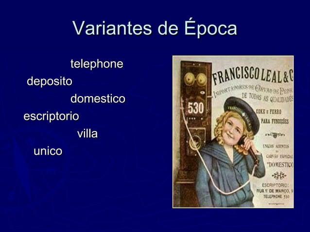 Variantes de ÉpocaVariantes de Época telephonetelephone depositodeposito domesticodomestico escriptorioescriptorio villavi...