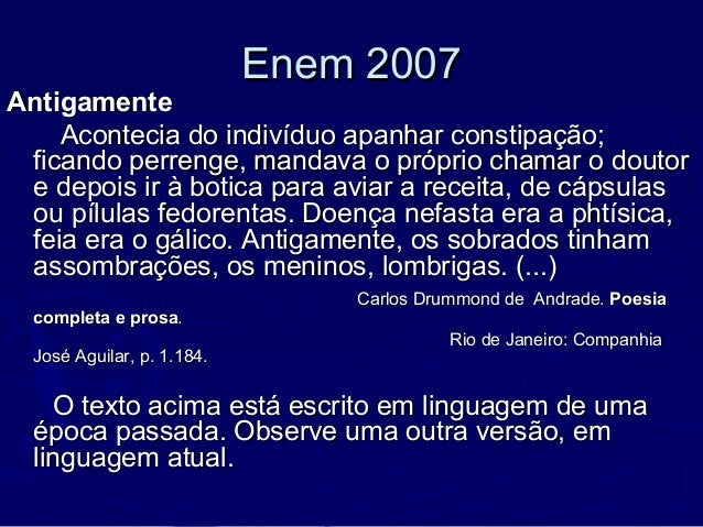 Enem 2007Enem 2007 AntigamenteAntigamente Acontecia do indivíduo apanhar constipação;Acontecia do indivíduo apanhar consti...