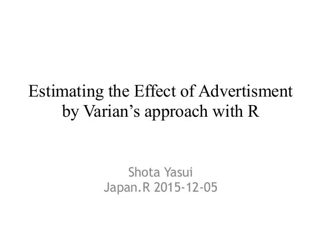 Estimating the Effect of Advertisment by Varian's approach with R Shota Yasui Japan.R 2015-12-05