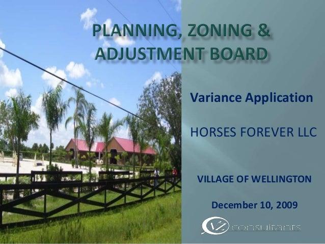 Variance ApplicationHORSES FOREVER LLC VILLAGE OF WELLINGTON   December 10, 2009