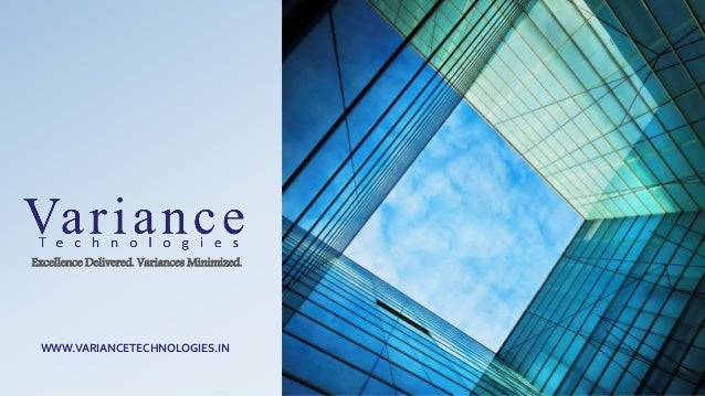 Excellence Delivered. Variances Minimized. WWW.VARIANCETECHNOLOGIES.IN