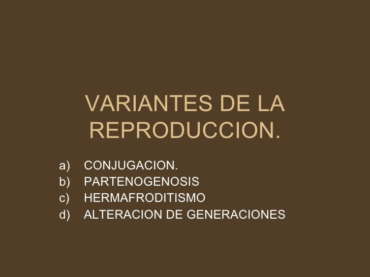 Variantes basicas de reproduccion asexual en