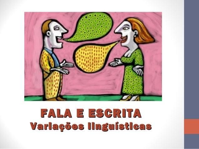 FALA E ESCRITA Variações linguísticas