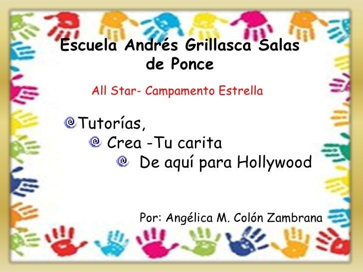 Escuela Andrés Grillasca Salas          de Ponce   All Star- Campamento Estrella  Tutorías,     Crea -Tu carita          D...