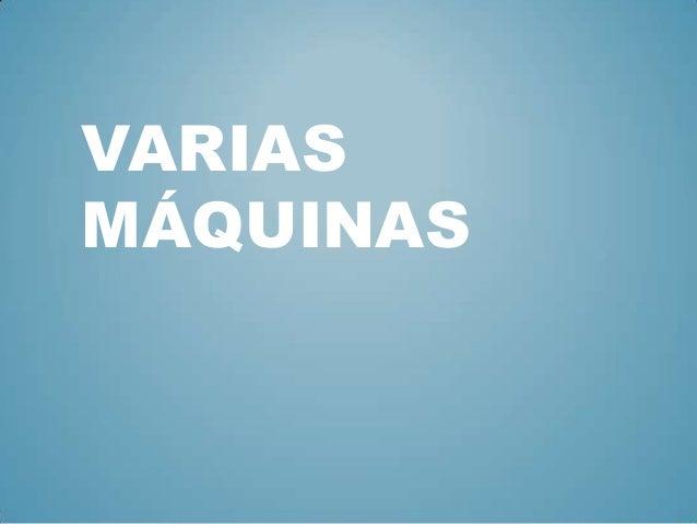 VARIASMÁQUINAS