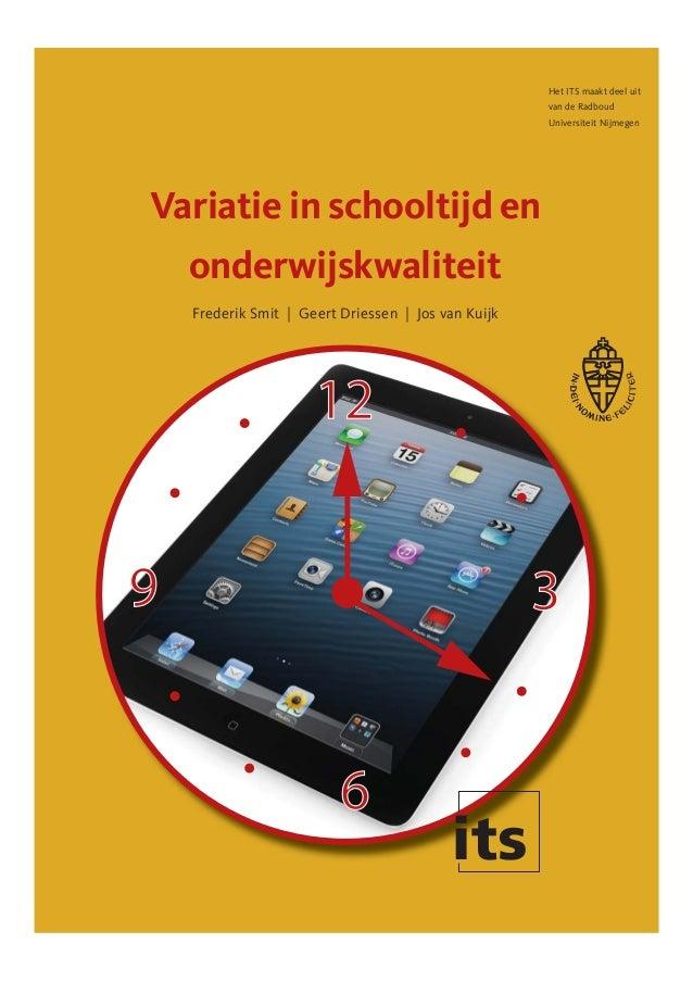 Variatie in schooltijd en onderwijskwaliteit Het ITS maakt deel uit van de Radboud Universiteit Nijmegen Frederik Smit | G...