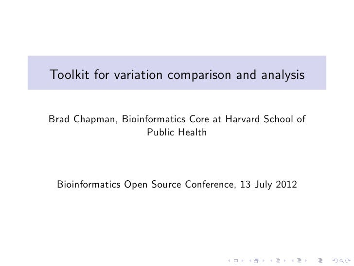 Toolkit for variation comparison and analysisBrad Chapman, Bioinformatics Core at Harvard School of                    Pub...