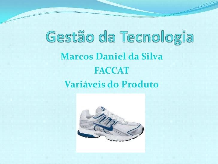 Marcos Daniel da Silva      FACCATVariáveis do Produto