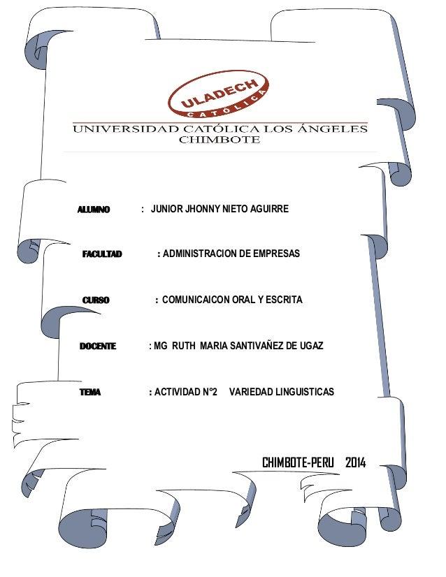 ALUMNO  : JUNIOR JHONNY NIETO AGUIRRE  FACULTAD  : ADMINISTRACION DE EMPRESAS  CURSO  : COMUNICAICON ORAL Y ESCRITA  DOCEN...