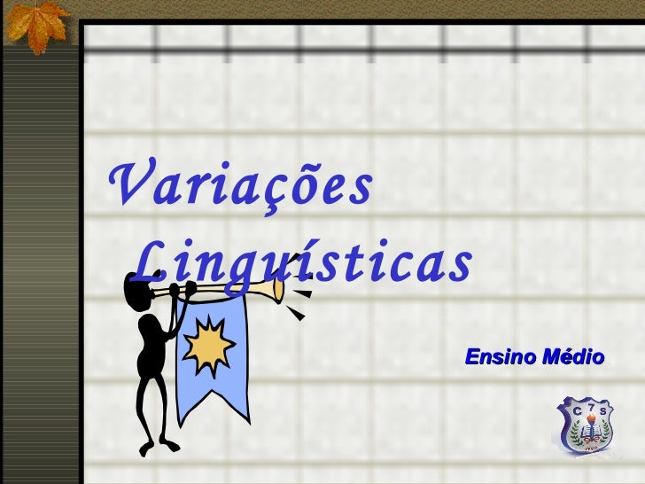 Variações Linguísticas            Ensino Médio