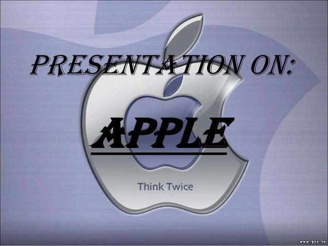 PRESENTATION ON:   APPLE