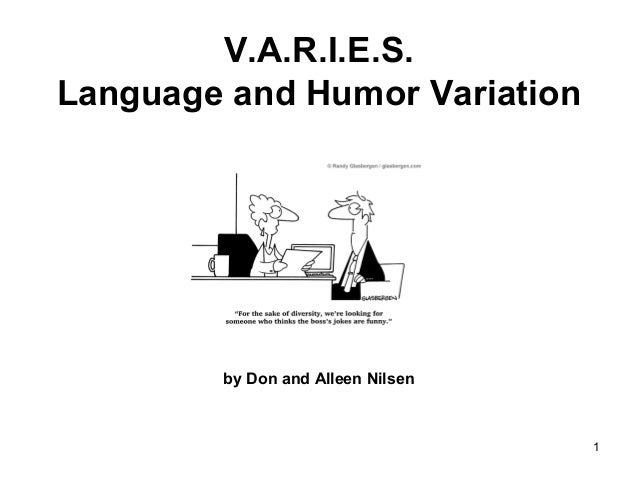 1 V.A.R.I.E.S. Language and Humor Variation by Don and Alleen Nilsen