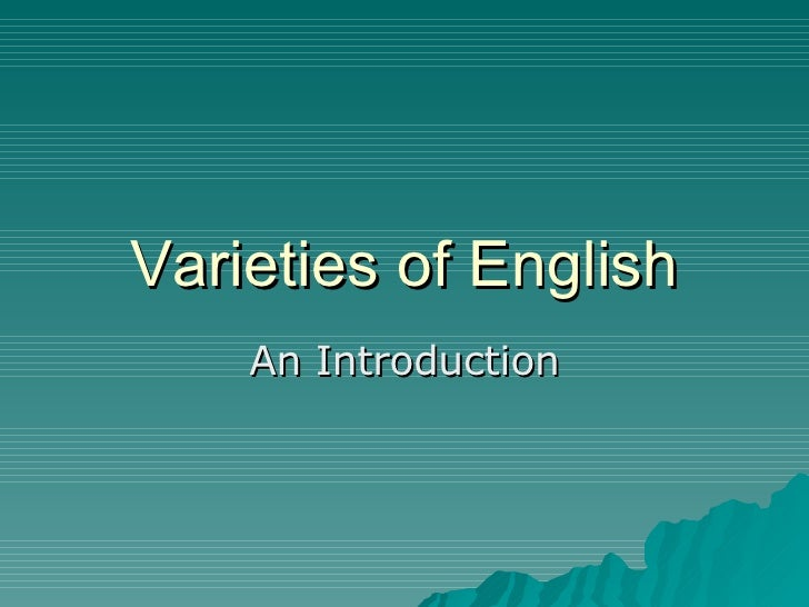 Varieties of English An Introduction