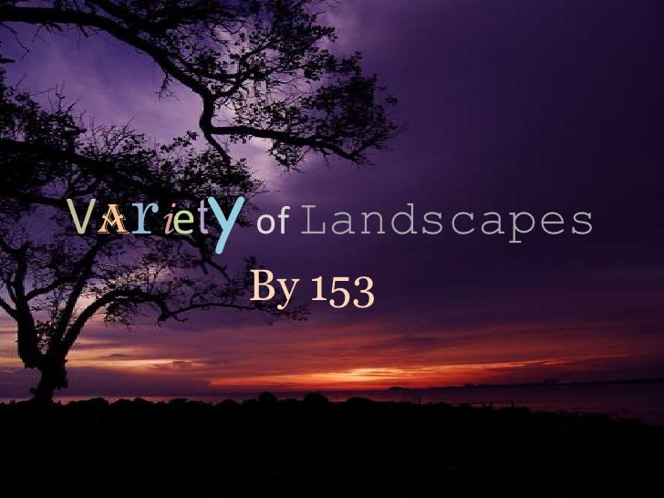Varietyof Landscapes<br />By 153<br />