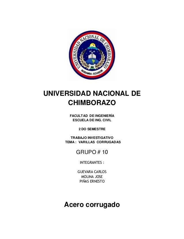 UNIVERSIDAD NACIONAL DE CHIMBORAZO FACULTAD DE INGENIERÍA ESCUELA DE ING. CIVIL 2 DO SEMESTRE TRABAJO INVESTIGATIVO TEMA :...