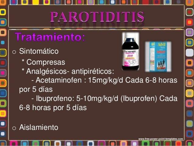 • Meningitis • Orquitis, infarto testicular, priapismo, esterilidad • Pancreatitis • Ovoforitis • Tiroiditis • También pue...