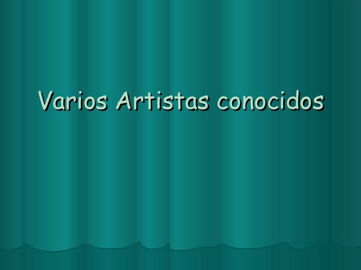 Varios Artistas conocidos