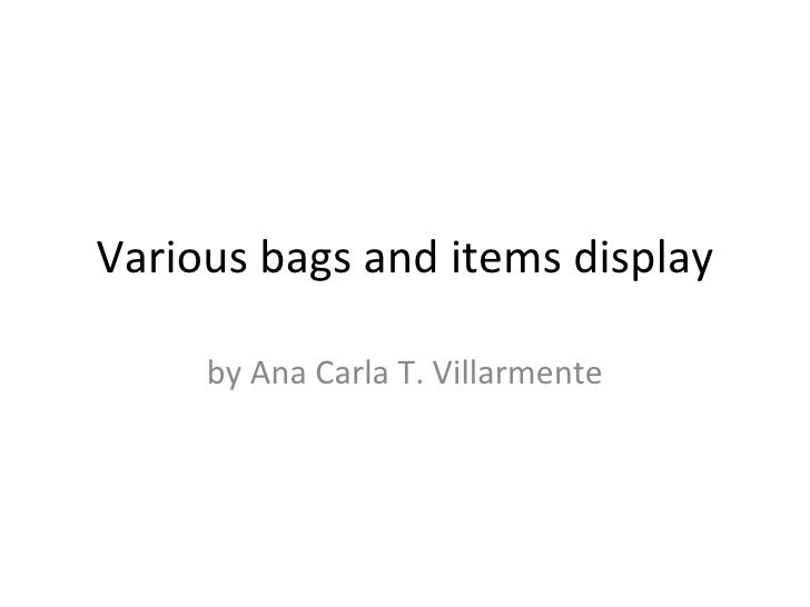 Various bags and items display     by Ana Carla T. Villarmente