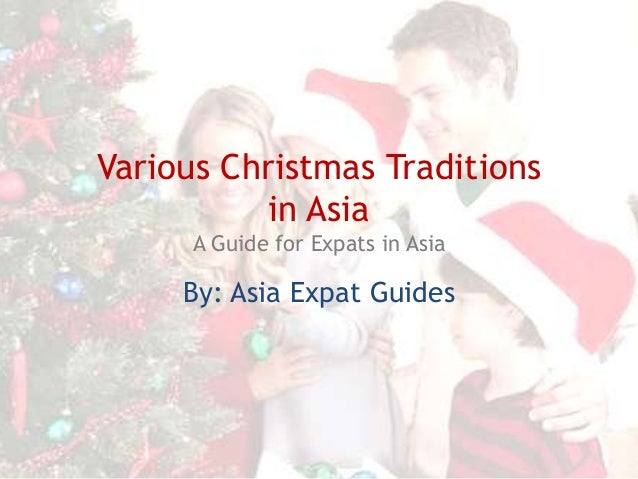 Various Christmas Traditions in Asia A Guide for Expats in Asia  By: Asia Expat Guides