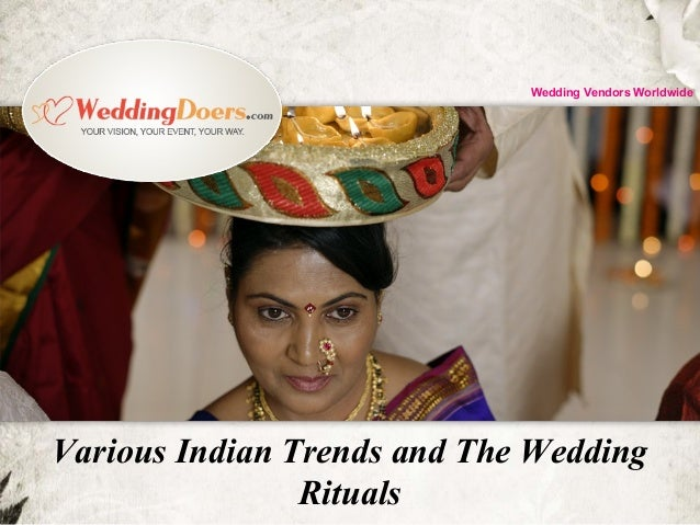 Various Indian Trends and The Wedding Rituals Wedding Vendors Worldwide
