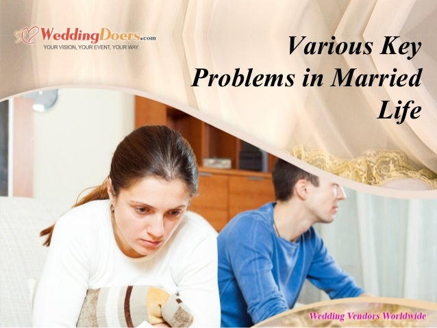 Various Key Problems in Married Life