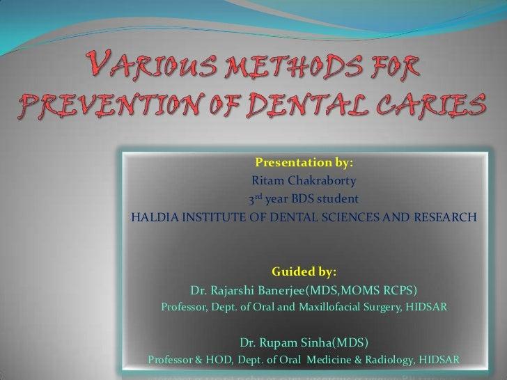 Presentation by:                 Ritam Chakraborty                 3rd year BDS studentHALDIA INSTITUTE OF DENTAL SCIENCES...