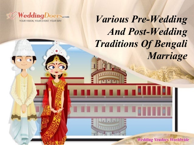 Various Pre-Wedding And Post-Wedding Traditions Of Bengali Marriage