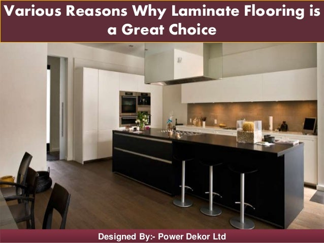 Designed By:- Power Dekor Ltd Various Reasons Why Laminate Flooring is a Great Choice
