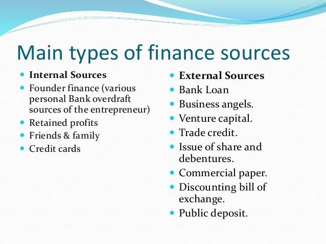 different sources of short term financing and their characteristics One way of categorising the sources of finance for a start-up is to divide them into sources which are from  are excellent for helping a business handle seasonal fluctuations in cash flow or when the business runs into short-term cash flow problems (eg a major customer fails to pay on time  they prefer to invest in businesses with.