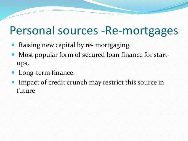 costs of different sources of finance Discover all the different sources of financing available for your business when starting out 7 sources of start-up financing angels tend to finance the early stages of the business with investments in the order of $25,000 to $100,000.