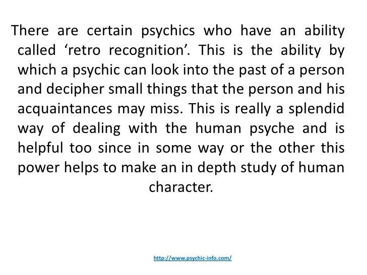 There are certain psychics who have an ability called 'retro recognition'. This is the ability by which a psychic can look...