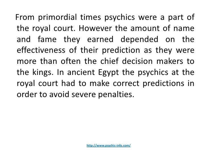 From primordial times psychics were a part ofthe royal court. However the amount of nameand fame they earned depended on t...