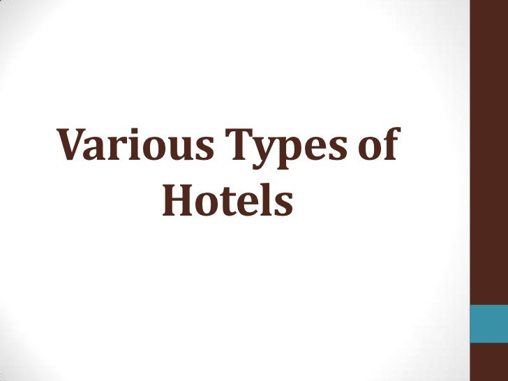 Various Types of     Hotels