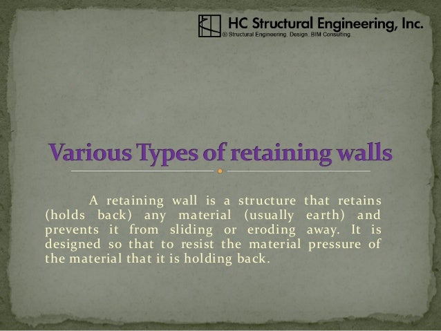 a retaining wall is a structure that retains holds back any material usually - Retaining Wall Engineering Design