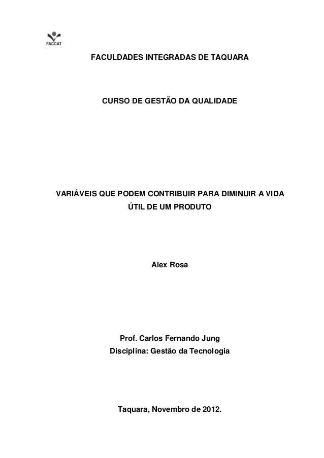 FACULDADES INTEGRADAS DE TAQUARA          CURSO DE GESTÃO DA QUALIDADEVARIÁVEIS QUE PODEM CONTRIBUIR PARA DIMINUIR A VIDA ...