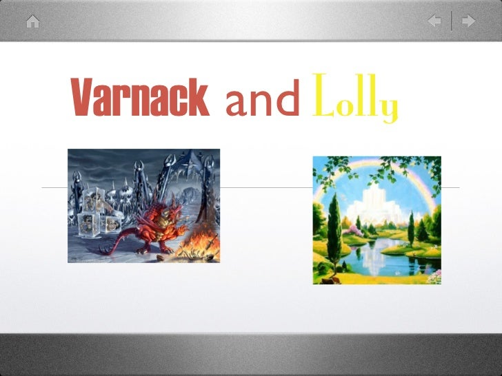 Varnack and Lolly