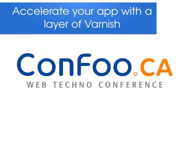 Accelerate your app with a  layer of Varnish