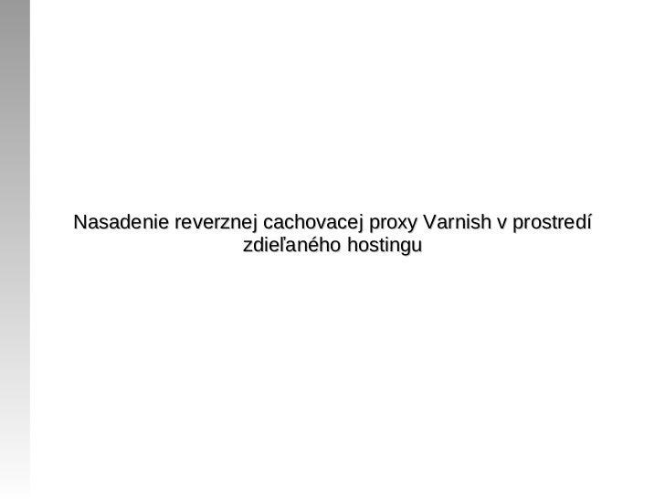 Nasadenie reverznej cachovacej proxy Varnish v prostredí                 zdieľaného hostingu