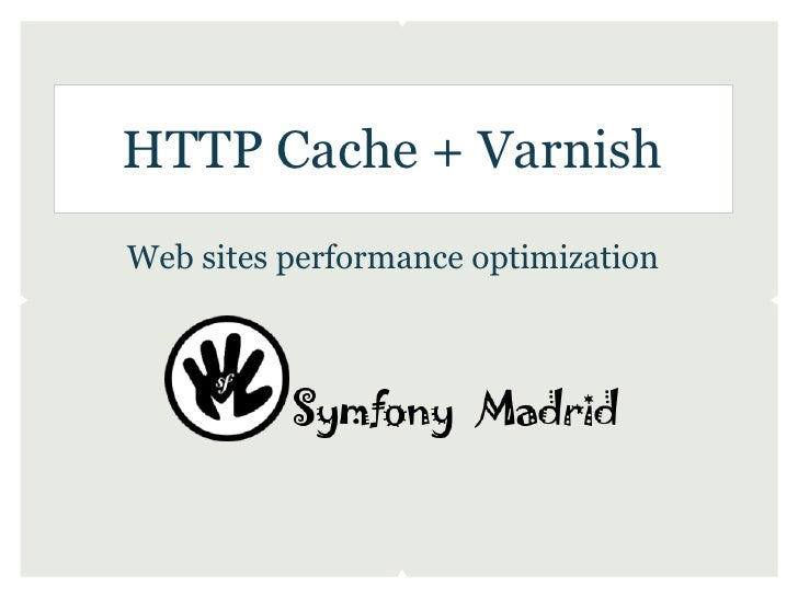 HTTP Cache + VarnishWeb sites performance optimization