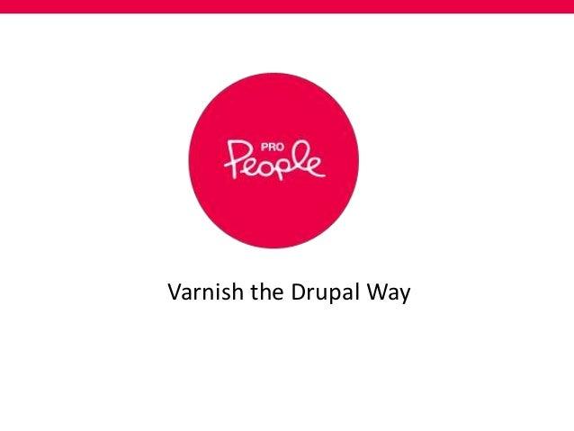 Varnish the Drupal Way
