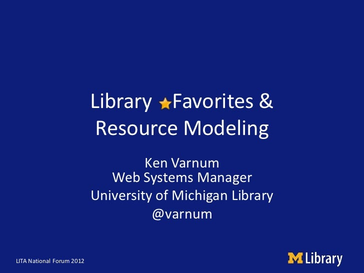 Library Favorites &                            Resource Modeling                                    Ken Varnum            ...